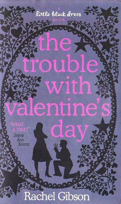 Gibson, Rachel / The Trouble with Valentine's Day