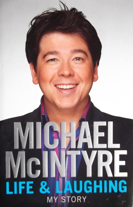 McIntyre, Michael / Life & Laughing My Story