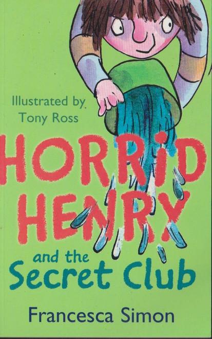 Simon, Francesca / Horrid Henry and the Secret Club