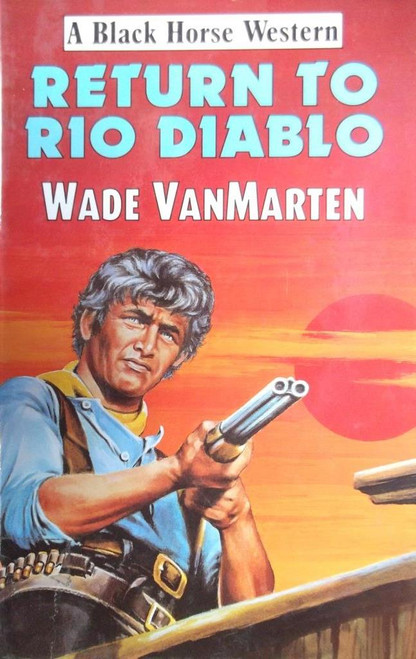 VanMarten, Wade / Return to Rio Diablo