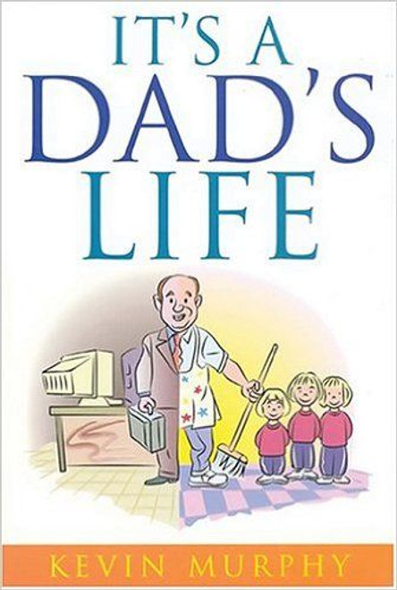 Murphy, Kevin / It's a Dad's Life