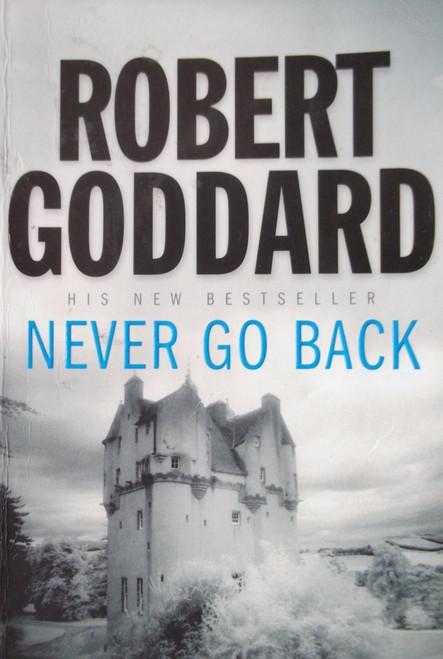 Goddard, Robert / Never Go Back