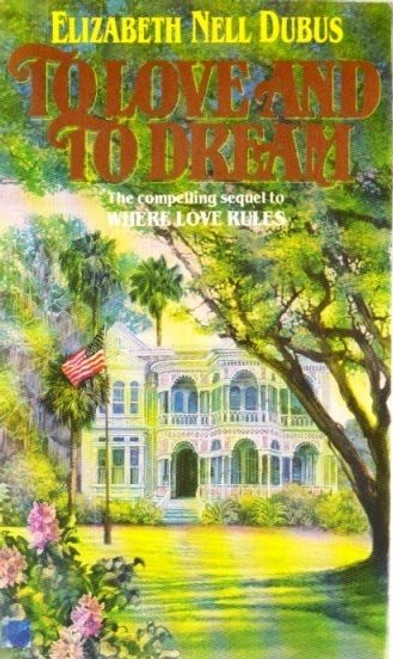 Dubud, Elizabeth Nell / To Love and to Dream