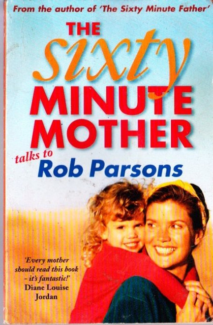 Parsons. Rob / The Sixty Minute Mother