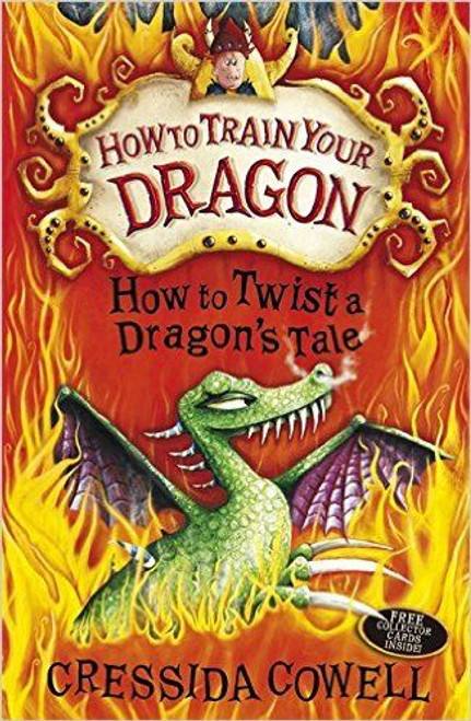 Cowell, Cressida / How To Train Your Dragon: How to Twist a Dragon's Tale