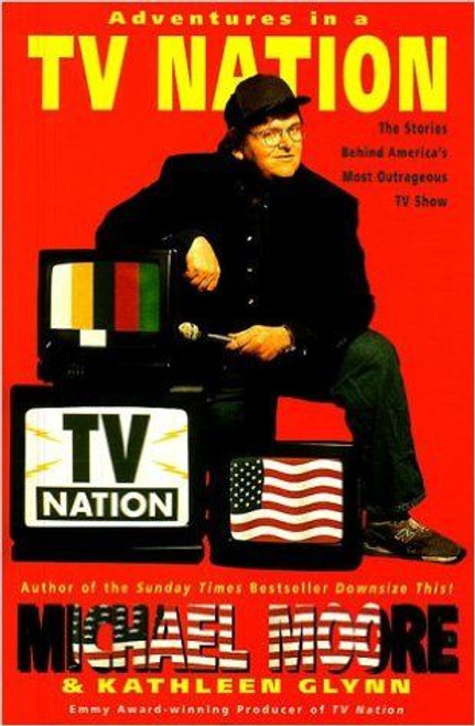 Moore, Michael / Adventures in a TV Nation