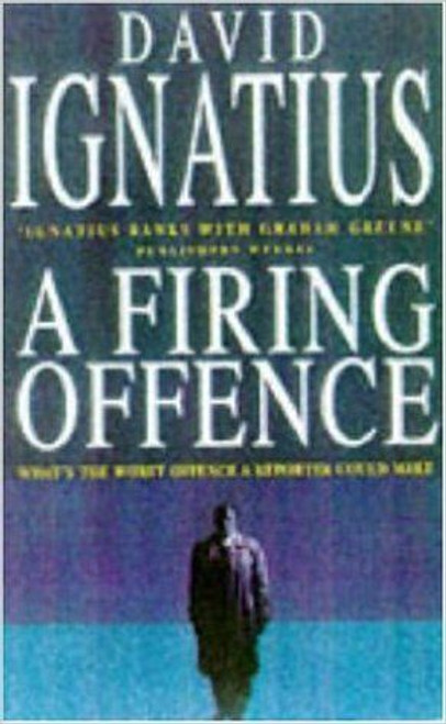 Ignatius, David / A Firing Offence