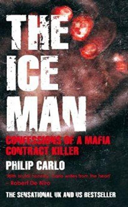 Carlo, Philip / The Ice Man: Confessions of a Mafia Contract Killer