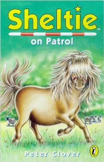 Clover, Peter / Sheltie on Patrol