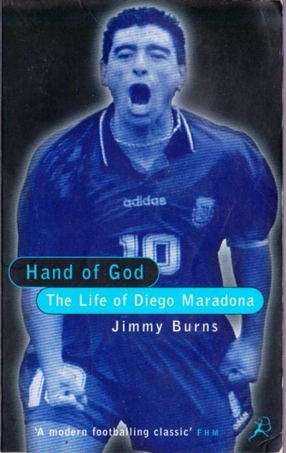 Burns, Jimmy / Hand of God: The Life of Diego Maradona