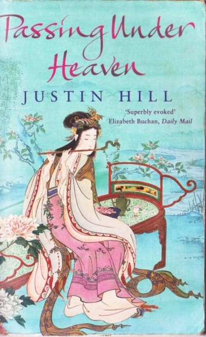 Hill, Justin / Passing Under Heaven