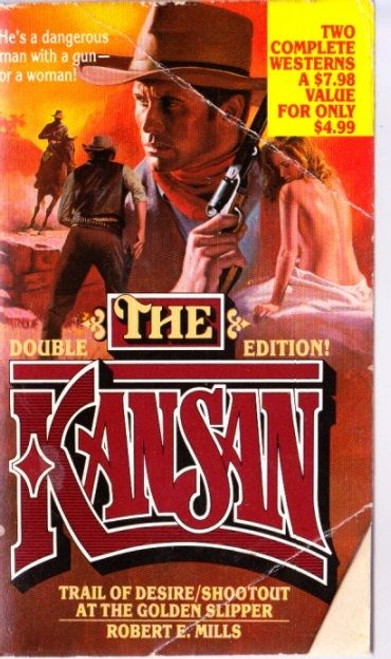 Mills, Robert E. / (2 in 1) The Kansan: Trail of Desire   &    Shootout at the Golden Slipper