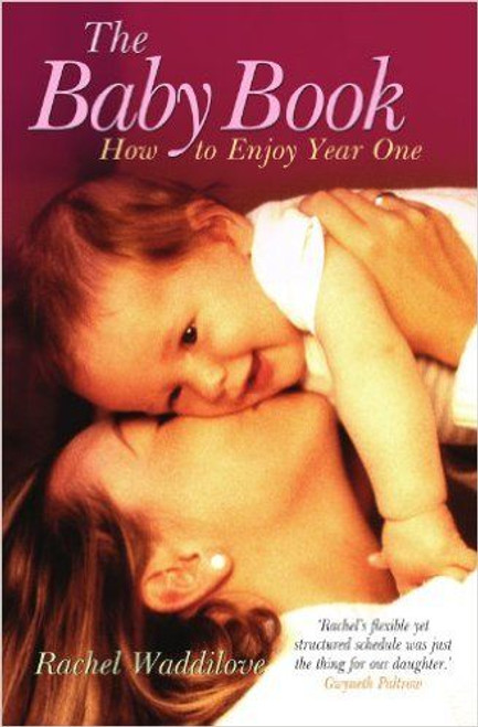 Waddilove, Rachel / The Baby Book: How to Enjoy Year One