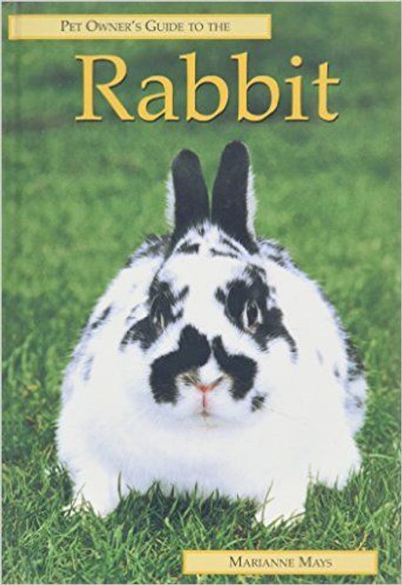 The Pet Owner's Guide to Rabbits