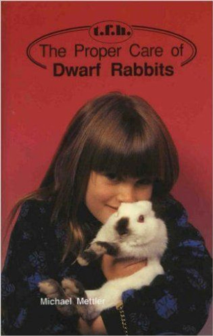 The Proper Care of Dwarf Rabbits