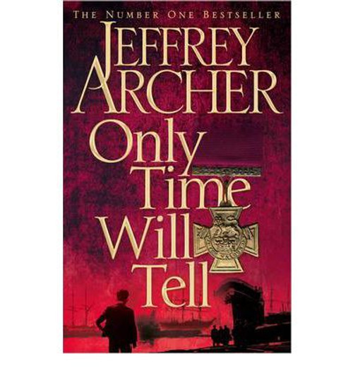Archer, Jeffrey / Only Time Will Tell ( Clifton Chronicles 1) (Large Paperback)