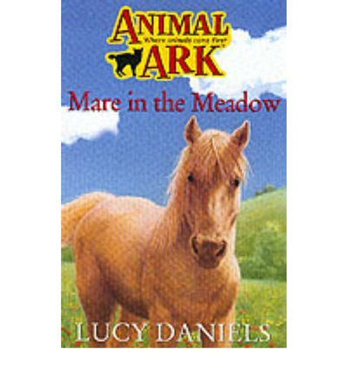 Daniels, Lucy / Animal Ark: Mare in the Meadow