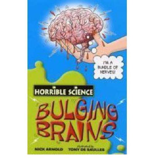 Arnold, Nick / Horrible Science: Bulging Brains