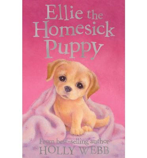 Webb, Holly / Ellie the Homesick Puppy