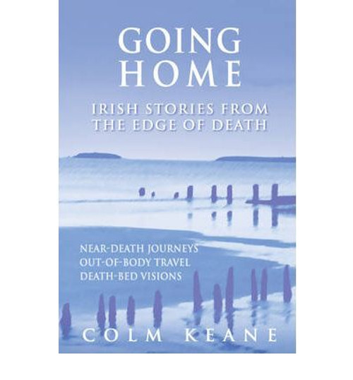 Keane, Colm / Going Home : Irish Stories from the Edge of Death (Large Paperback)