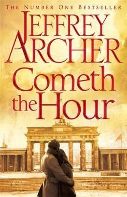 Archer, Jeffrey / Cometh the Hour ( Clifton Chronicles 6) (Large Paperback)