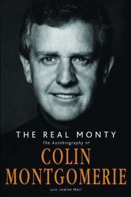 Montgomerie, Colin / The Real Monty: The Autobiography of Colin Montgomerie (Large Hardback)