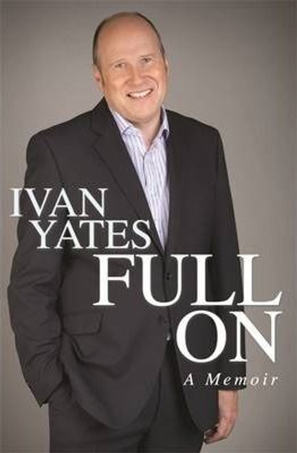 Yates, Ivan / Full on (Large Hardback)
