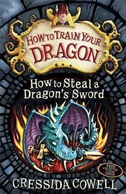 Cowell, Cressida / How To Train Your Dragon: How to Steal a Dragon's Sword