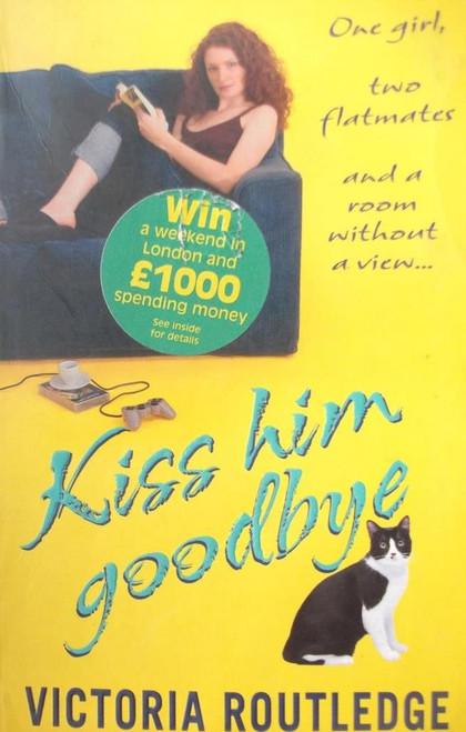 Routledge, Victoria / Kiss HIm Goodbye
