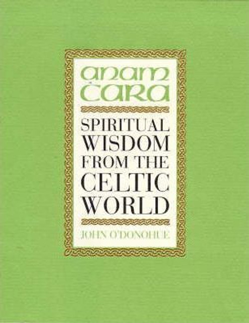 O'Donohue, John / Anam Cara: Mysticism from the Celtic World (Hardback)