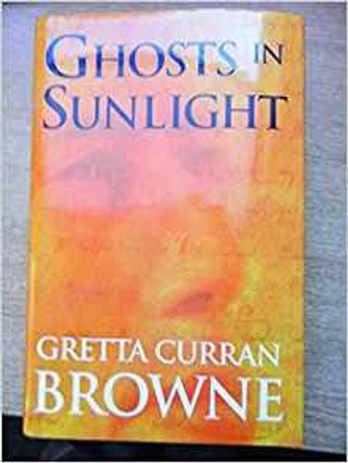 Browne, Curran Gretta / Ghosts in Sunlight (Large Hardback)