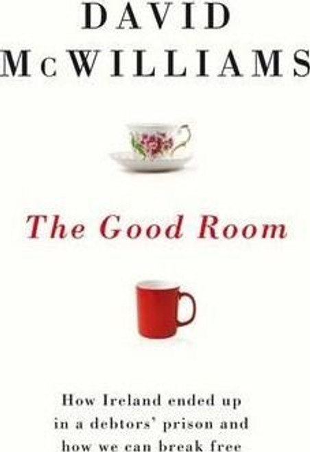 McWilliams, David / The Good Room: Why We Ended Up in a Debtors' Prison (Large Paperback)