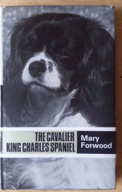Forwood , Mary - Cavalier King Charles Spaniel - Hardcover Dog Breed Guide HB 1974