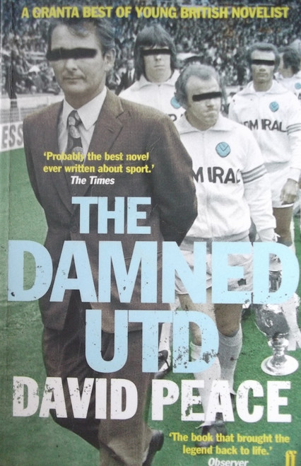 Peace, David / The Damned United