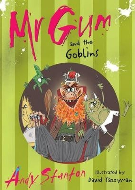 Stanton, Andy / Mr. Gum and the Goblins