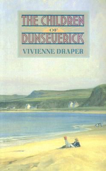 Draper, Vivienne / The Children of Dunseverick (Medium Paperback)
