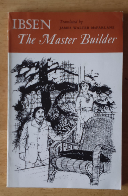 Ibsen, Henrik The Master Builder - Play/Drama Oxford UP, 1967 pb Translated by JW McFarlane