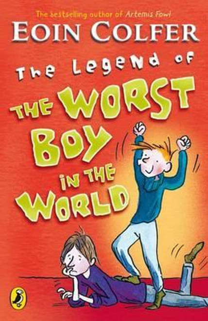 Colfer, Eoin / The Legend of the Worst Boy in the World