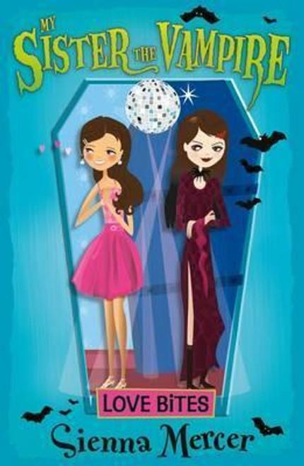 Mercer, Sienna / My Sister the Vampire: Love Bites