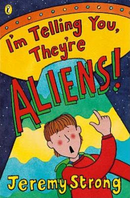 Strong, Jeremy / I'm Telling You They're Aliens