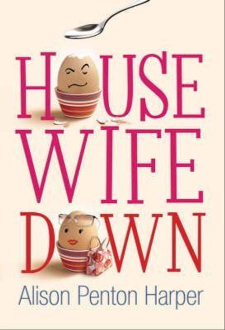 Harper, Alison Penton / Housewife Down