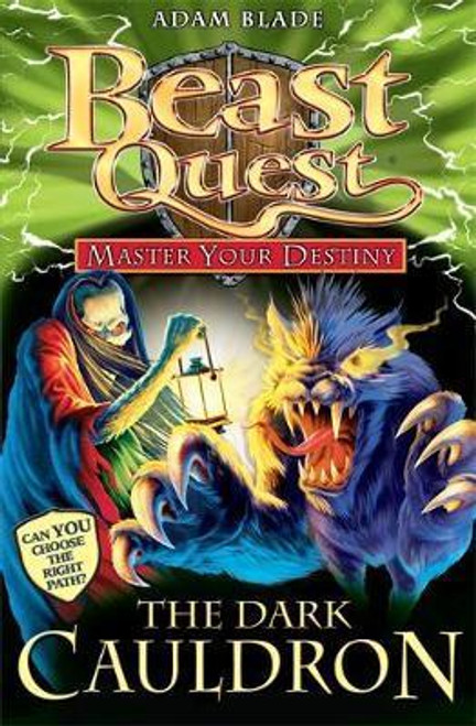 Blade, Adam / Beast Quest: Master Your Destiny: The Dark Cauldron