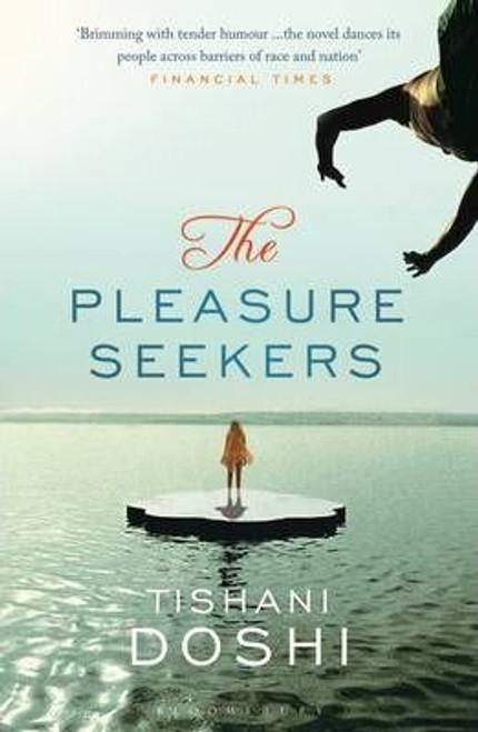 Doshi, Trishani / The Pleasure Seekers