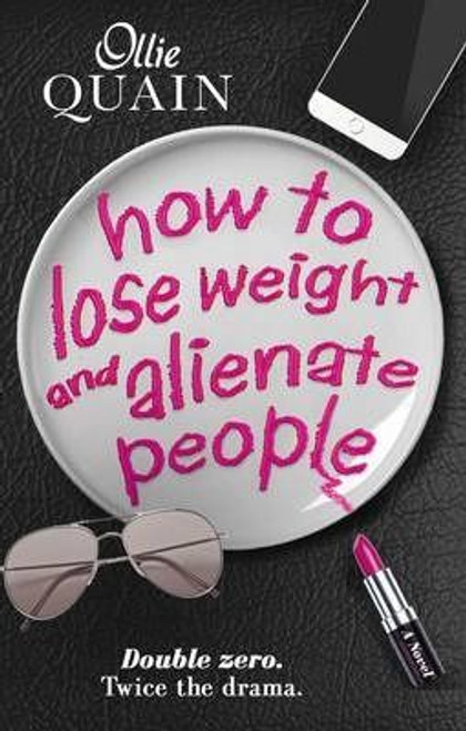 Quain, Ollie / How to Lose Weight and Alienate People