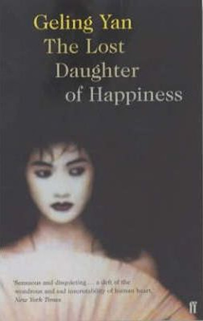 Yan, Geling / The Lost Daughter of Happiness