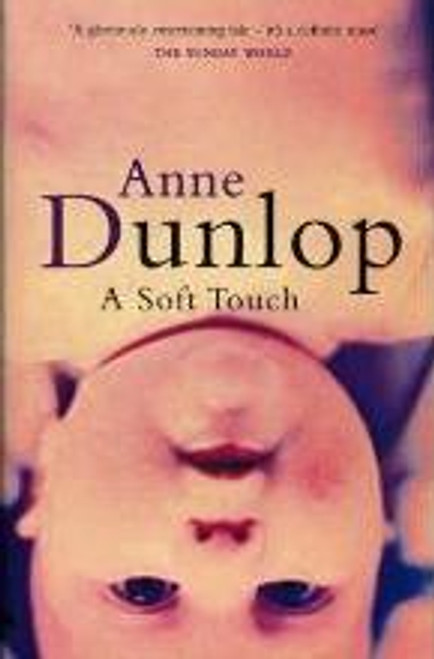 Dunlop, Anne / A Soft Touch
