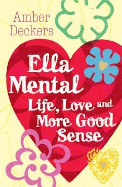 Deckers, Amber / Ella Mental Love Life and More Good Sense