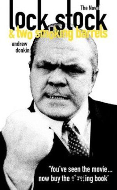 Donkin, Andrew / Lock Stock and Two Smoking Barrels: The Novel