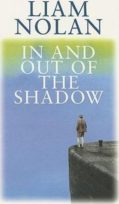 Nolan, Liam / In and Out of the Shadow (Medium Paperback)