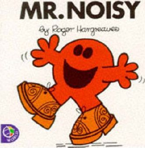 Mr Men and Little Miss, Mr. Noisy